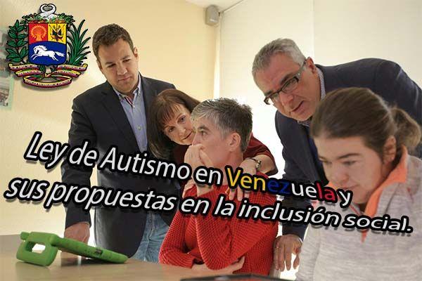 ley de autismo en Venezuela apoyo ayuda implementa autista discapacidad 2017 apoyo solidaridad ayuda